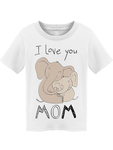 Elephants Hugging I Love You Mom Tee Toddler's -Image by Shutterstock