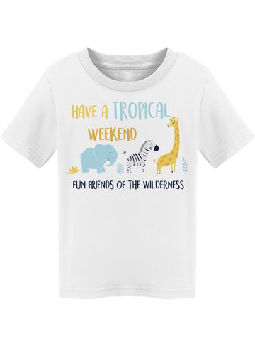 Friends Have A Tropical Weekend Tee Toddler's -Image by Shutterstock