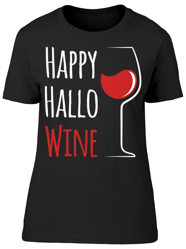Happy Hallo Wine Tee Women's -Image by Shutterstock