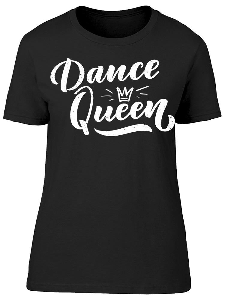 Dance Queen, Crown Tee Women's -Image by Shutterstock