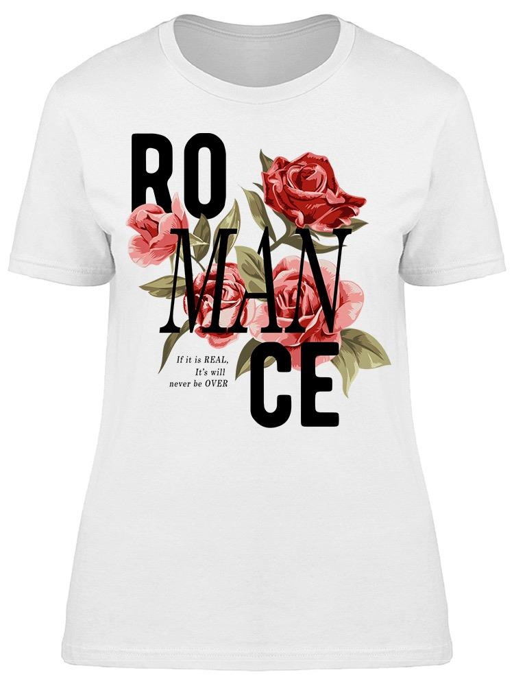 Romance Font Flowers And Quote Tee Women's -Image by Shutterstock