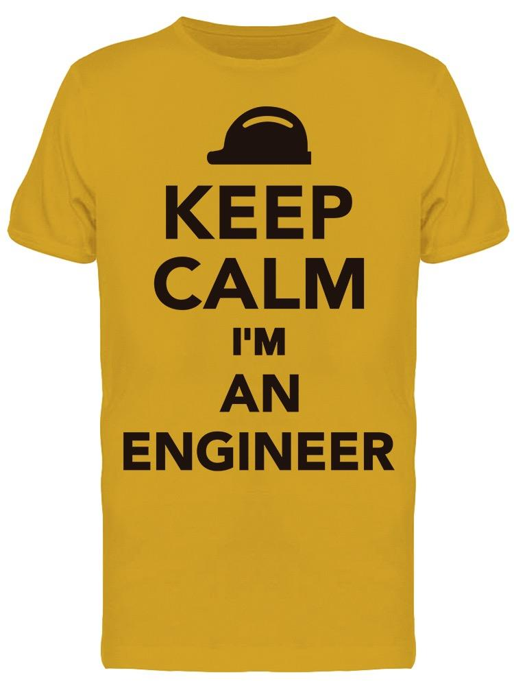 Keep Calm I'm An Engineer Tee Men's -Image by Shutterstock