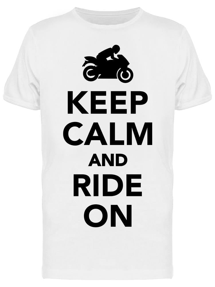 Keep Calm And Ride On Tee Men's -Image by Shutterstock
