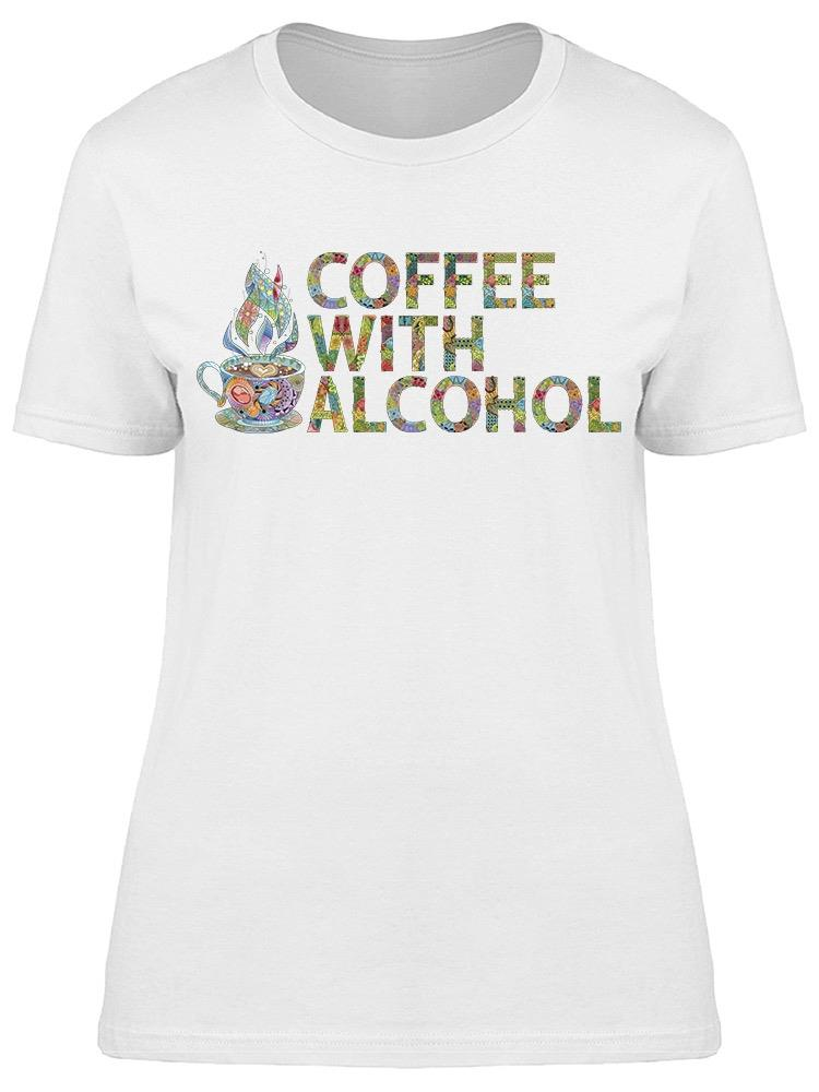 Coffee With Alcohol Tee Women's -Image by Shutterstock