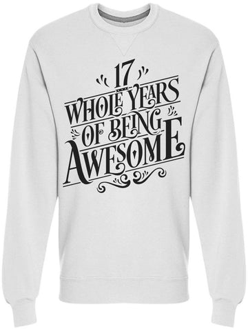17 Years Of Being Awesome Sweatshirt Men's -Image by Shutterstock
