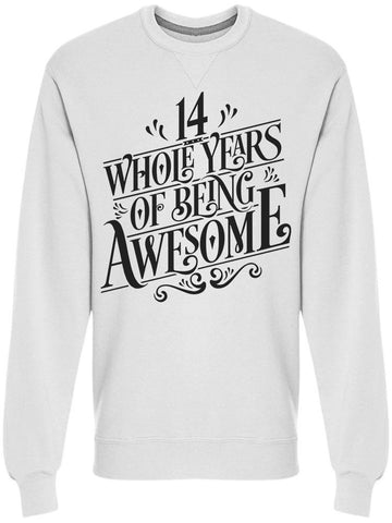 14 Years Of Being Awesome Sweatshirt Men's -Image by Shutterstock