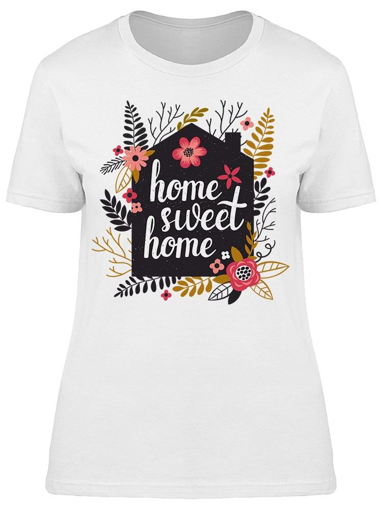 Floral Home Sweet Home Tee Women's -Image by Shutterstock
