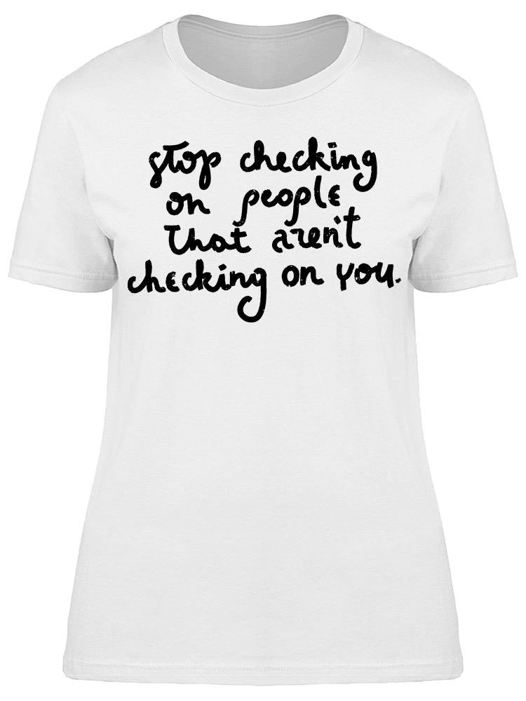 Stop Checking People Tee Women's -Image by Shutterstock