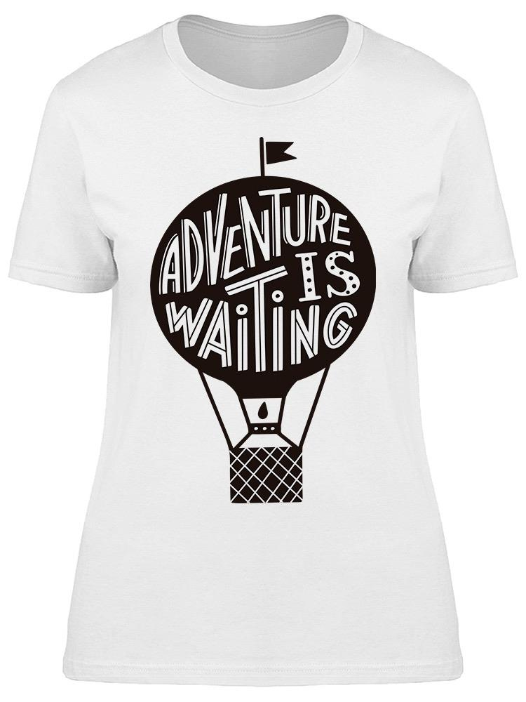 I'm Going For This New Adventure Tee Women's -Image by Shutterstock