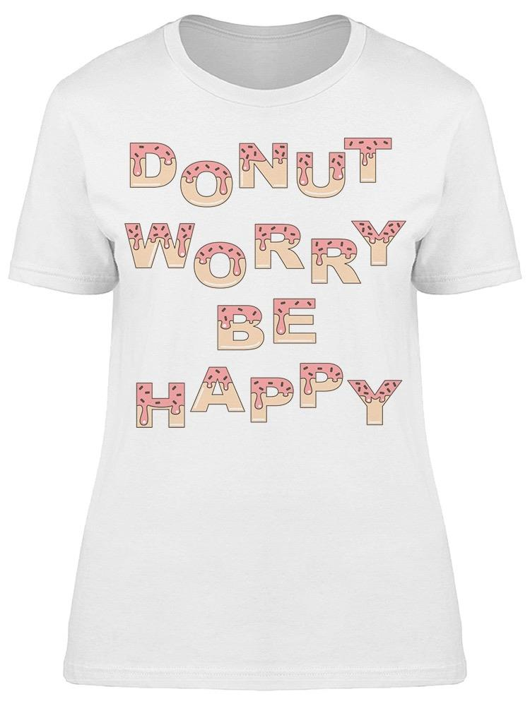 Just Be Happy Tee Women's -Image by Shutterstock