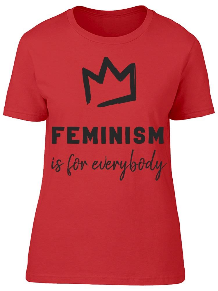 Feminism Is For Everybody Tee Women's -Image by Shutterstock