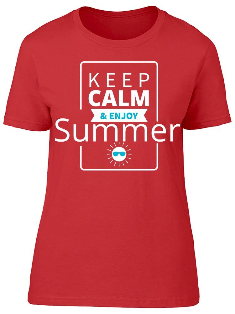 Keep Calm And Enjoy Summer Tee Women's -Image by Shutterstock