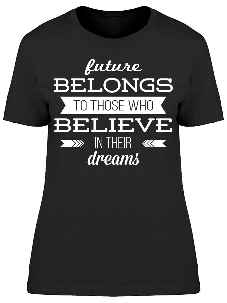Believe In Their Dreams Tee Women's -Image by Shutterstock