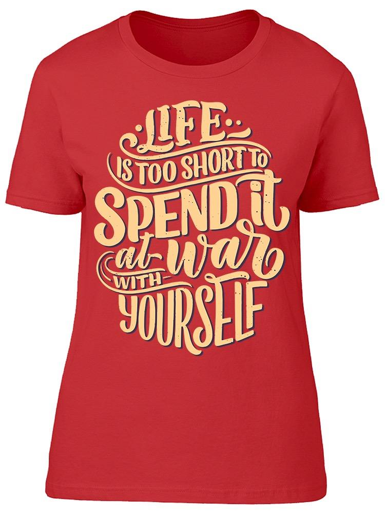 Remember Life Is Too Short Tee Women's -Image by Shutterstock