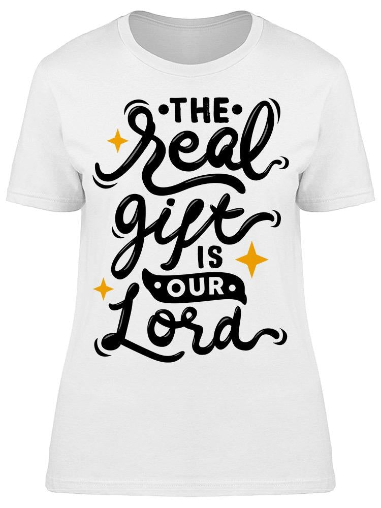 The Real Gift Is Our Lord Tee Women's -Image by Shutterstock