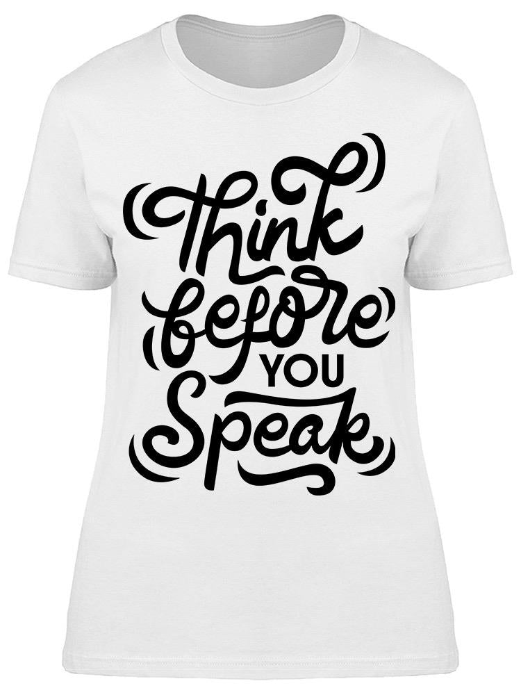Think Always Before You Speak Tee Women's -Image by Shutterstock