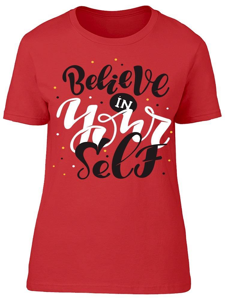 Believe In Who You Are Tee Women's -Image by Shutterstock