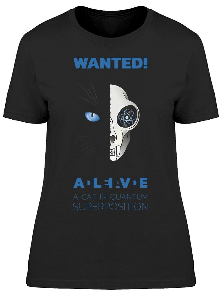 Wanted Dead-And-Alive A Cat Tee Women's -Image by Shutterstock