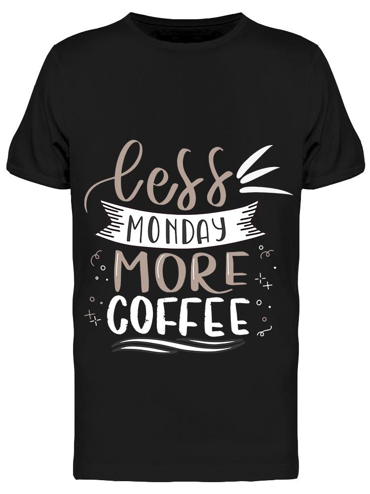 Les Monday More Coffee Job Quote Tee Men's -Image by Shutterstock