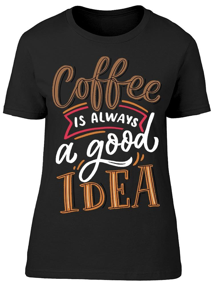I Love My Coffee Tee Women's -Image by Shutterstock