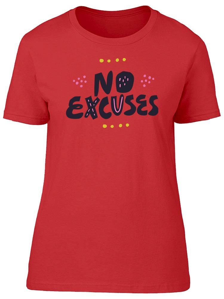 There's  No Excuses Tee Women's -Image by Shutterstock
