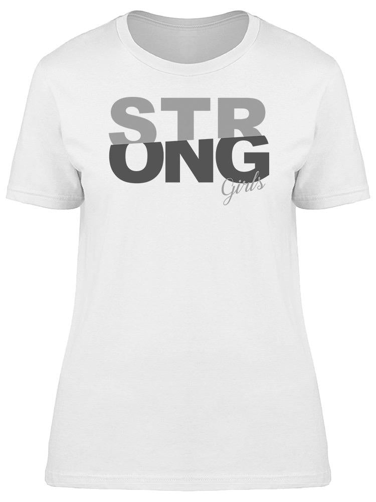 We're A Strong Girls Tee Women's -Image by Shutterstock