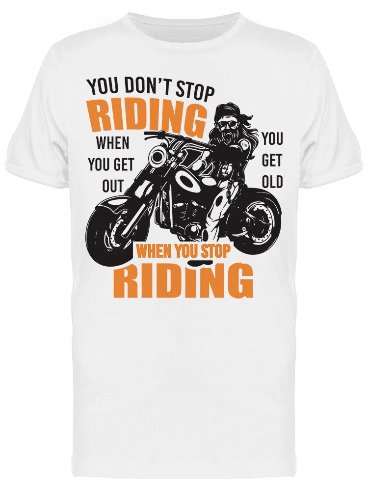You Dont Stop Riding Tee Men's -Image by Shutterstock