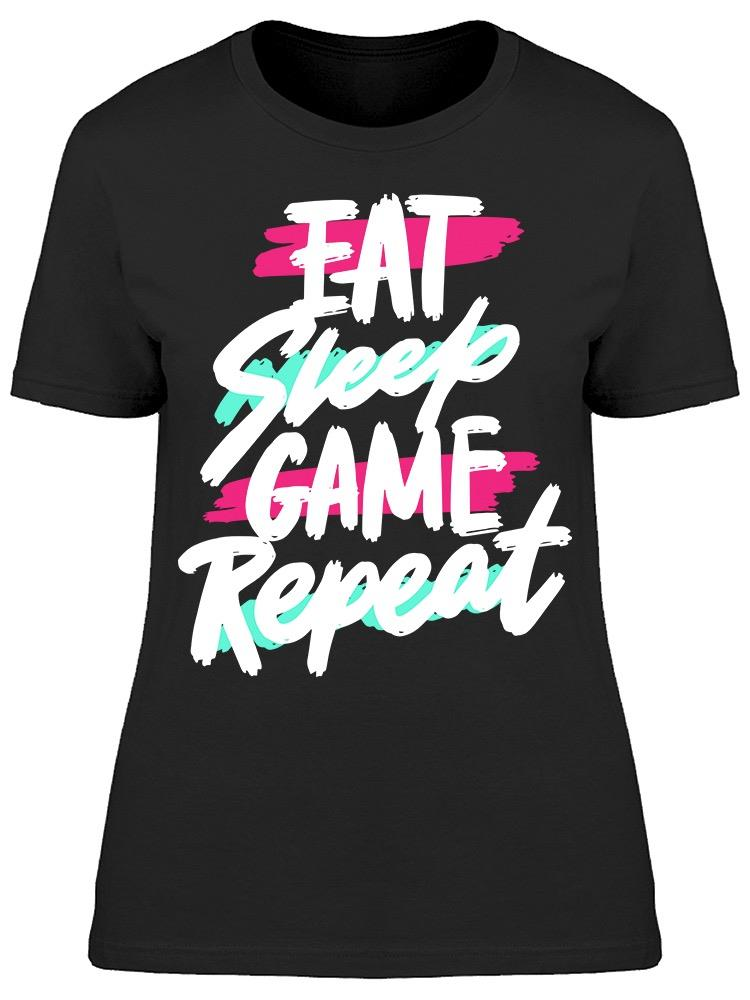 Eat Sleep Game Repeat Graphic Tee Women's -Image by Shutterstock