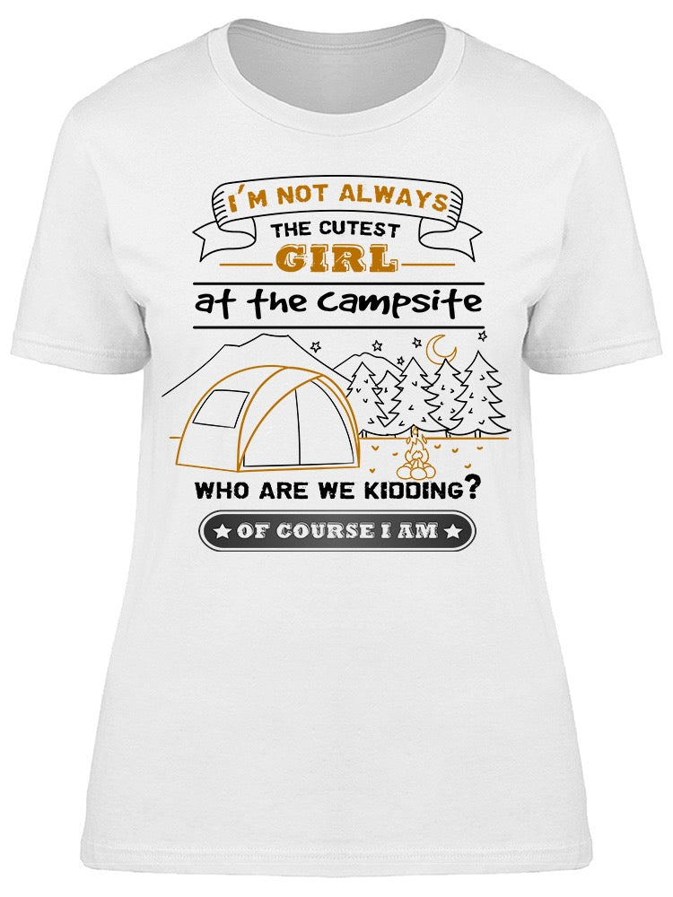 Not Always The Cutest At Camp Tee Women's -Image by Shutterstock