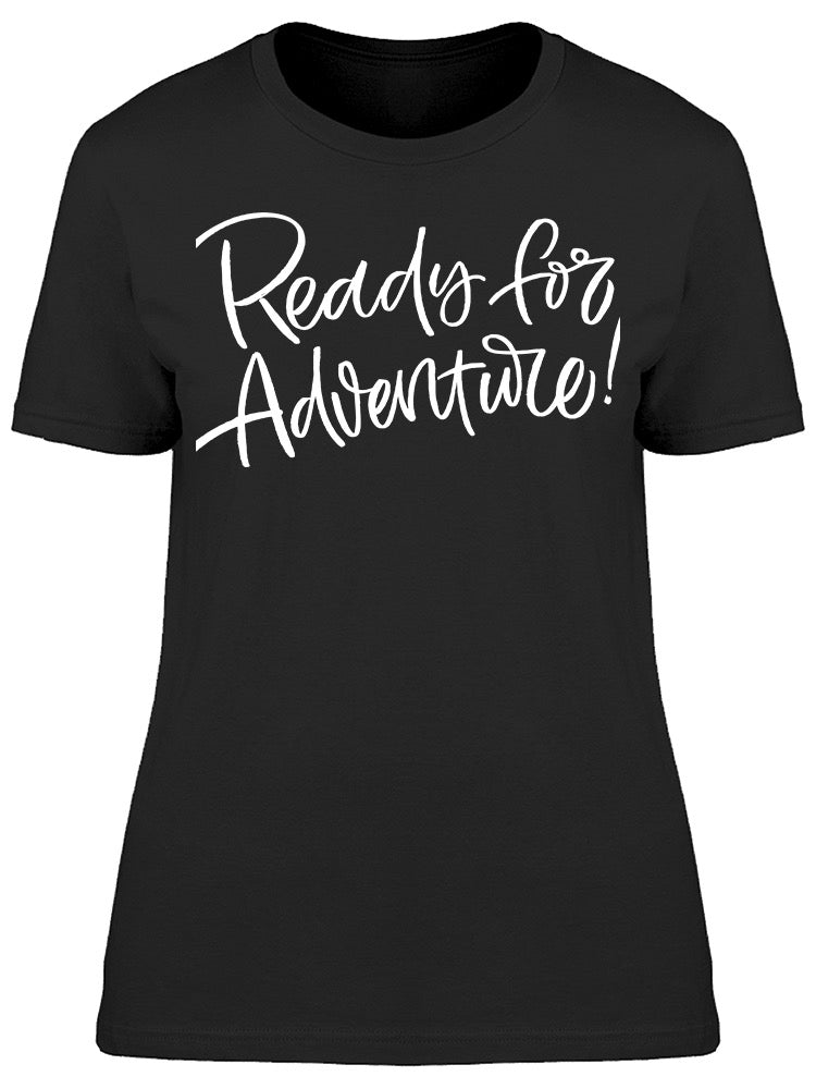 Ready For Adventure Font Tee Women's -Image by Shutterstock
