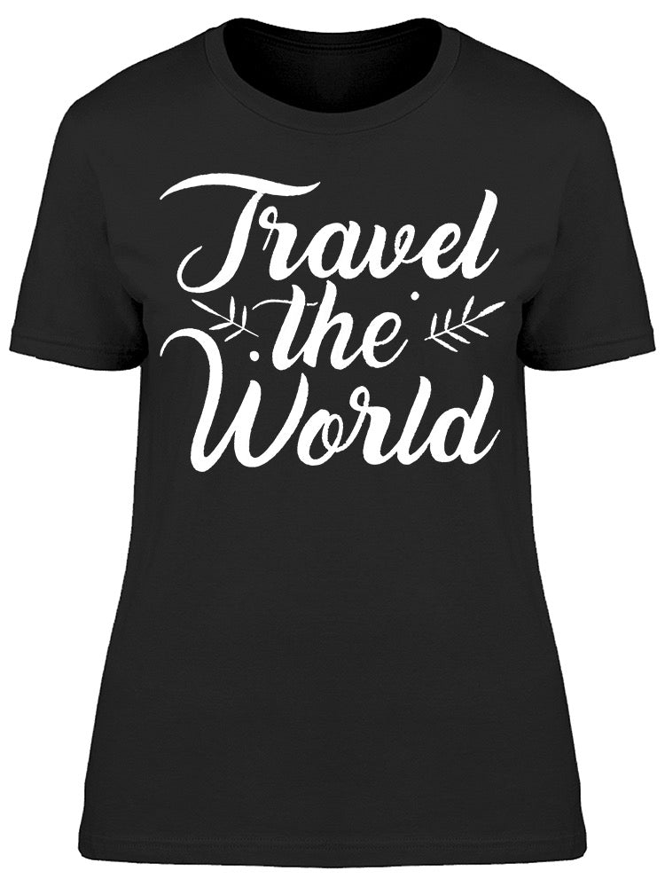Travel The World Cursive Font Tee Women's -Image by Shutterstock
