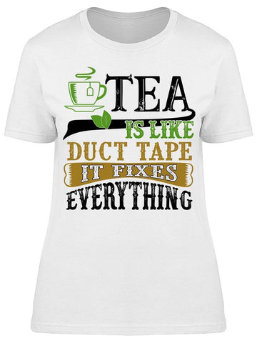 Tea Duct Tape Fixes Everything Tee Women's -Image by Shutterstock