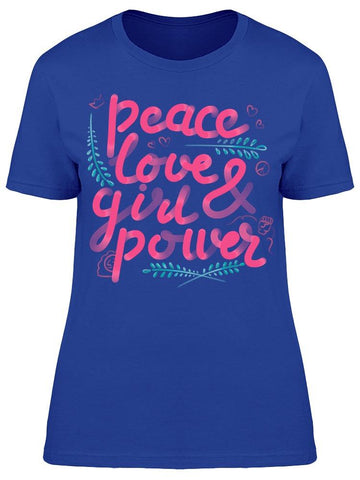 Peace Love And Girl Power Tee Women's -Image by Shutterstock