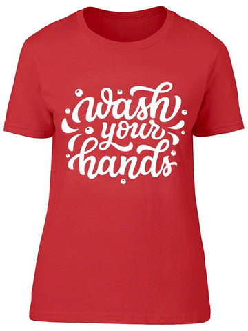 Wash Your Hands Font Tee Women's -Image by Shutterstock