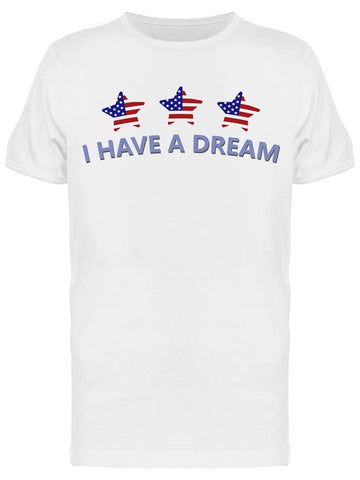 'i Have A Dream'' For Men  Tee Men's -Image by Shutterstock