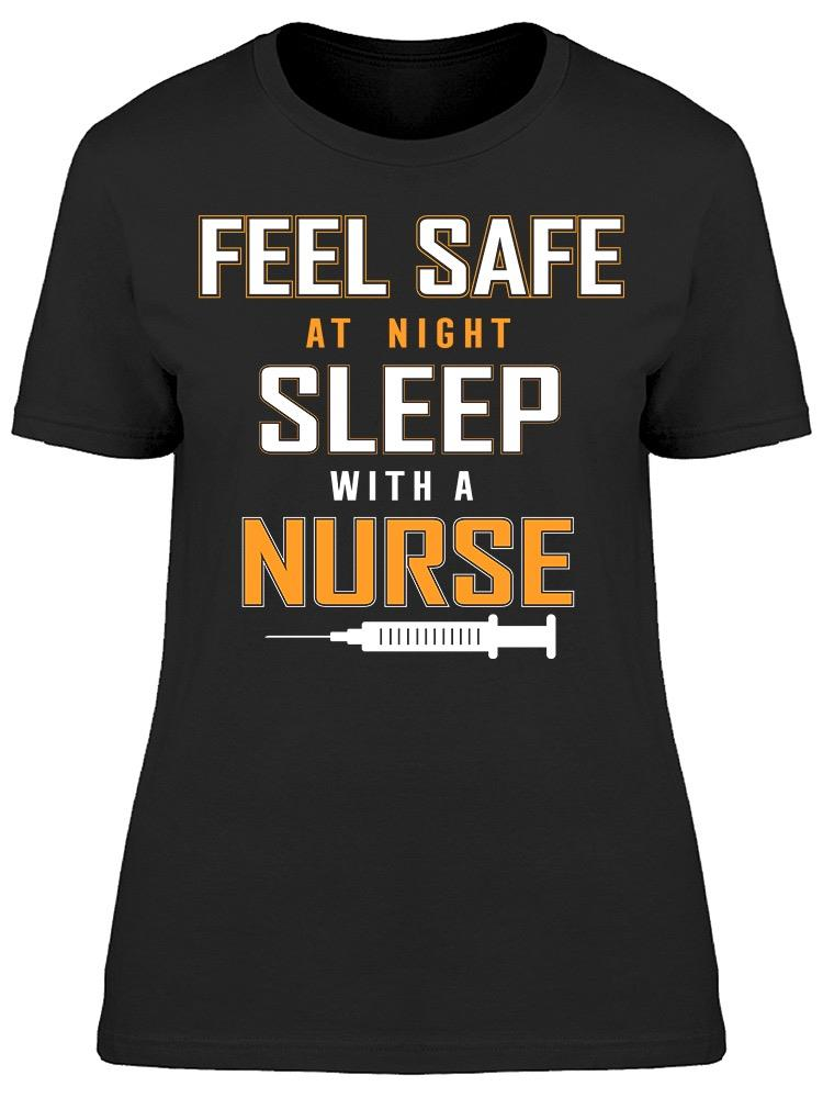 Feel  Safe At Night With A Nurse Tee Women's -Image by Shutterstock