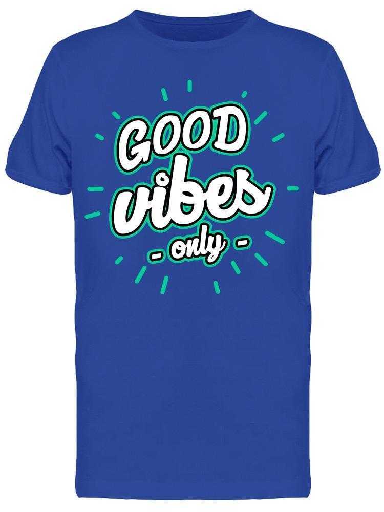 Good Vibes -only- Tee Men's -Image by Shutterstock