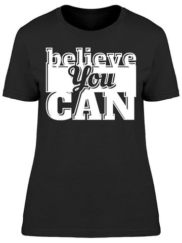 -believe You Can- Tee Women's -Image by Shutterstock