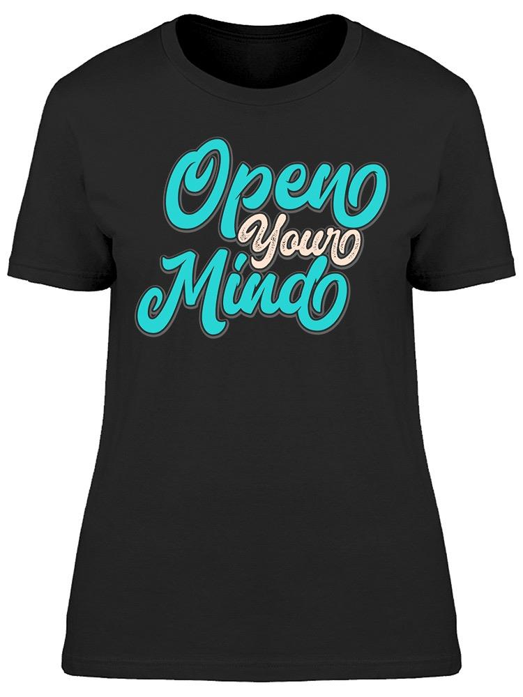 -open Your Mind- Tee Women's -Image by Shutterstock