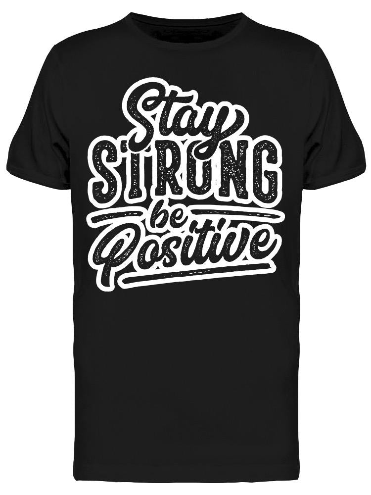 Stay Strong Inspiration Design  Tee Men's -Image by Shutterstock