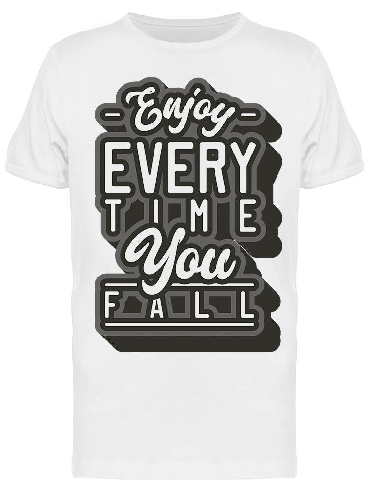 Enjoy Every Time   Tee Men's -Image by Shutterstock