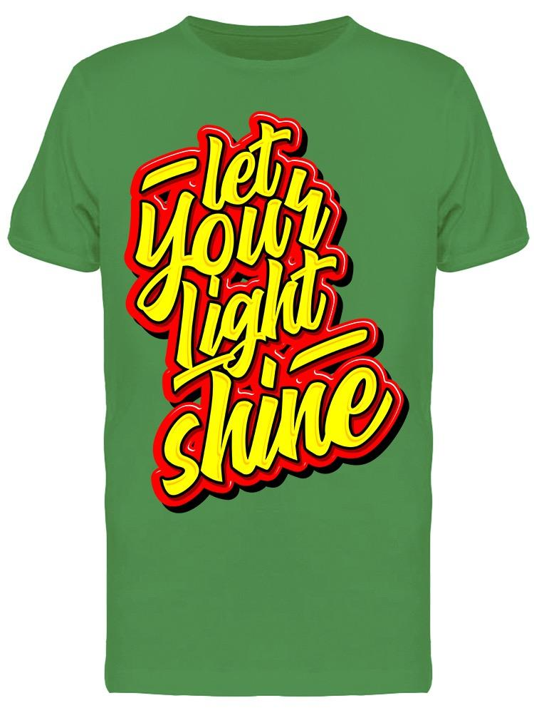 Let Your Light Shine   Tee Men's -Image by Shutterstock