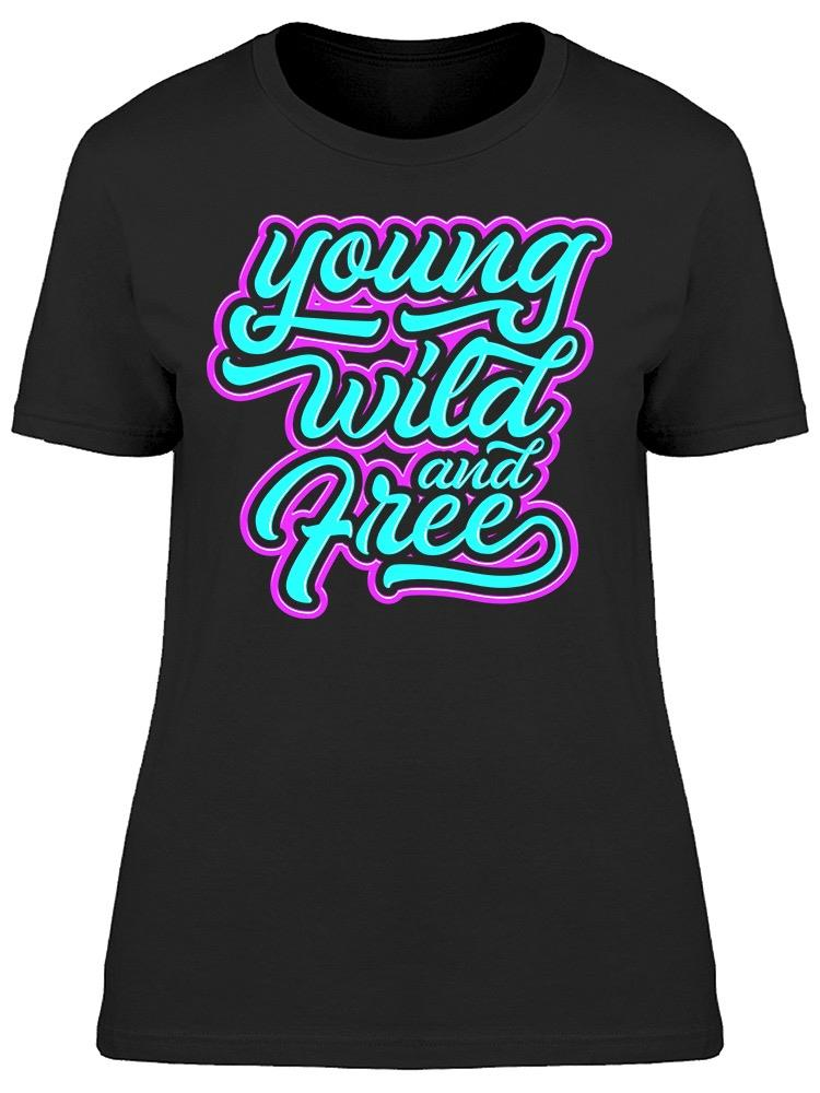 Young Wild Free Design  Tee Women's -Image by Shutterstock