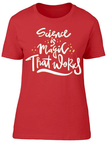 Science Is Magic Quote Tee Women's -Image by Shutterstock