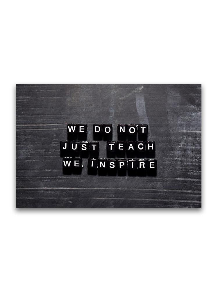 We Don't Just Teach We Inspire Poster -Image by Shutterstock