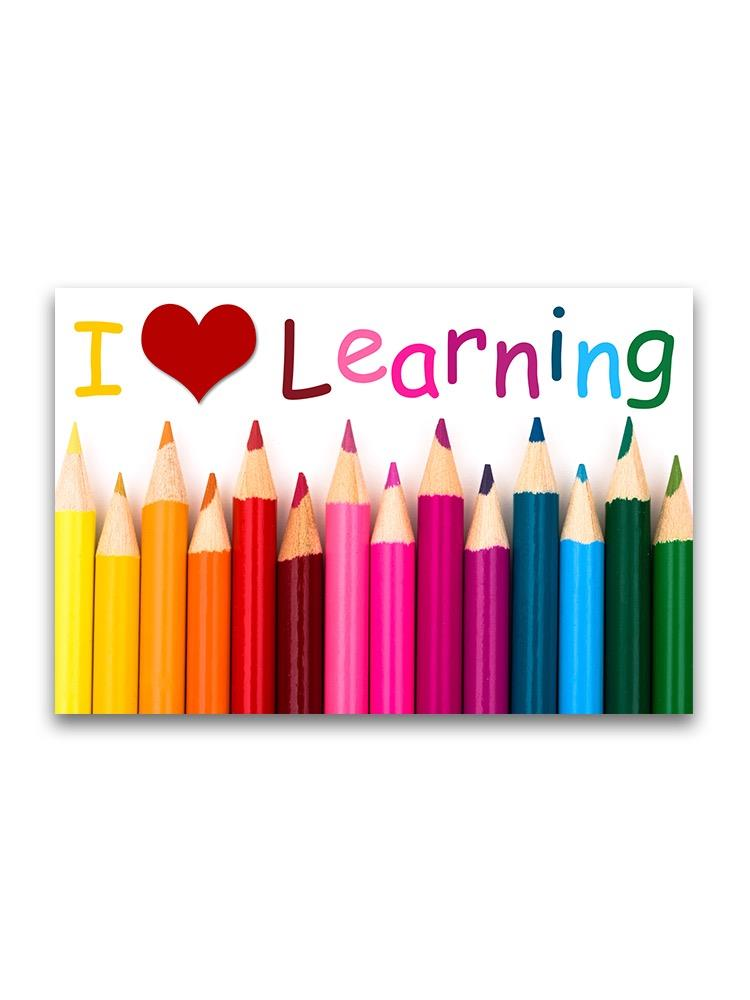 Love Learning, Coloring Pencils Poster -Image by Shutterstock