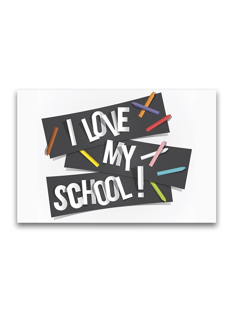 I Love My School! Poster -Image by Shutterstock