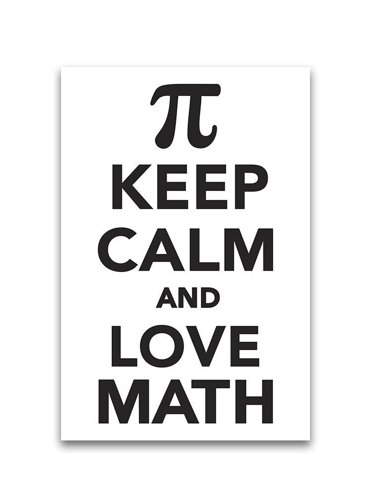 Keep Calm And Love Math Poster -Image by Shutterstock