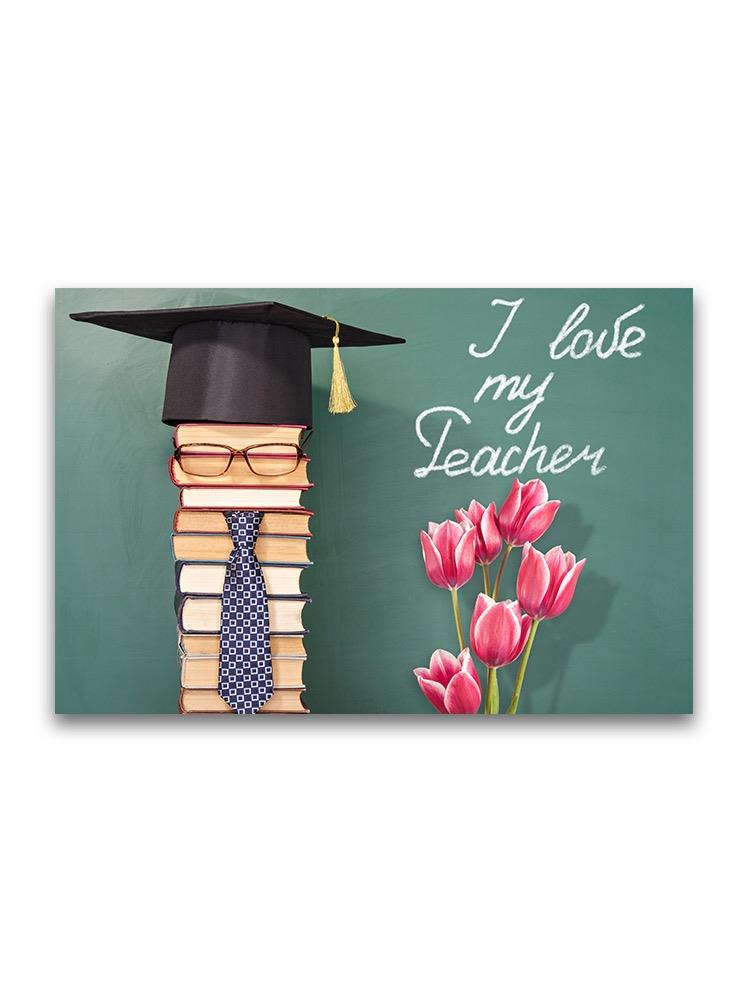 I Love My Teacher, Book Graduate Poster -Image by Shutterstock