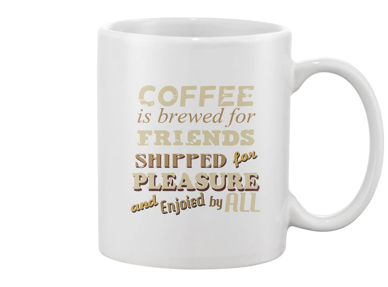 Coffee Is Brewed For Friends Mug -Image by Shutterstock